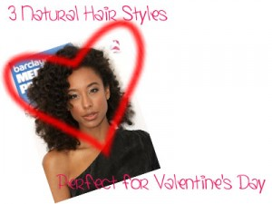 3 Natural Hair Styles Perfect for Valentine's Day