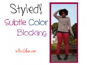 Styled! Subtle Color Blocking