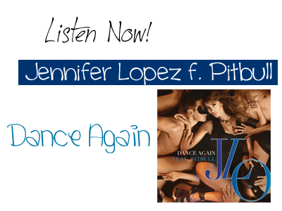 Listen Now! Jennifer Lopez Dance Again