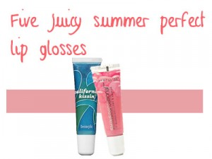 Five juicy summer perfect lip glosses