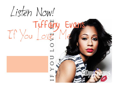 Tiffany Evans If You Love Me