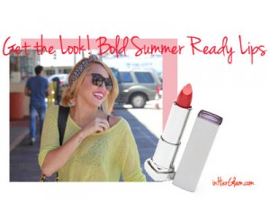 Get the Look! Bold Summer Ready Lips