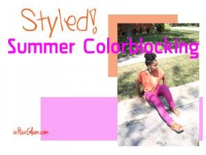 Styled! Summer Colorblocking
