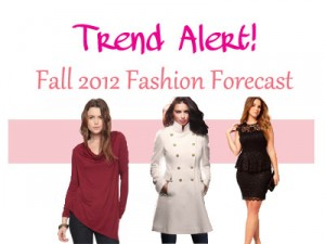 Trend Alert! Fall 2012 Fashion Forecast