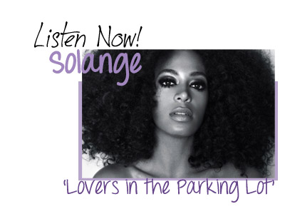 Listen Now! Solange Lovers in the Parking Lot