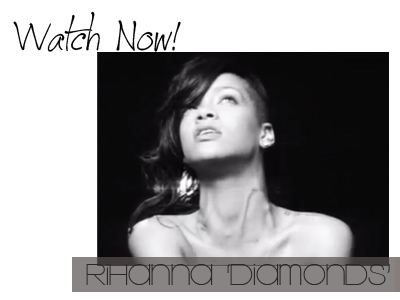 Watch Now! Rihanna Diamonds