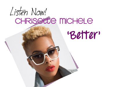 Listen Now! Chrisette Michelle Better