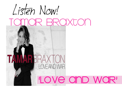 Listen Now! Tamar Braxton Love and War