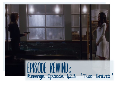 revenge two graves 423 series finale