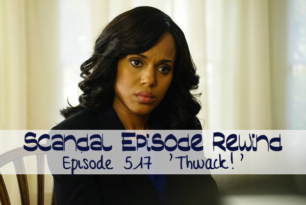 scandal 517 thwack kerry washington